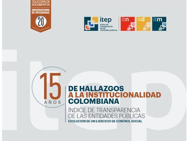 15 años de hallazgos a la institucionalidad colombiana – Índice de Transparencia de las Entidades Públicas