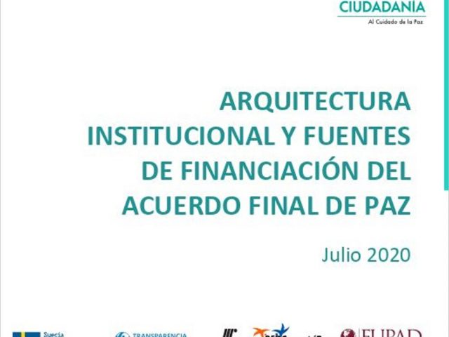 Arquitectura institucional y fuentes de financiación del acuerdo final de paz