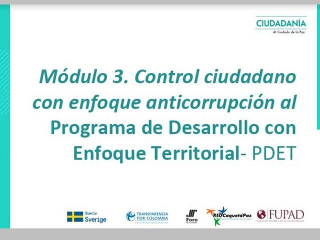 Control ciudadano con enfoque anticorrupción al Programa de Desarrollo con Enfoque Territorial- PDET