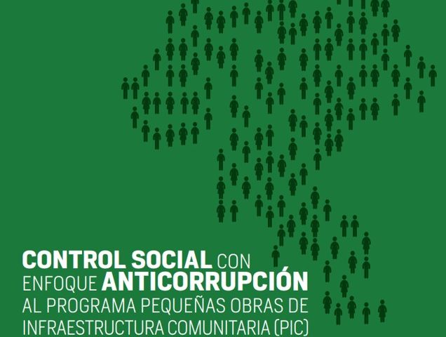 Control social con enfoque anticorrupción al programa Pequeñas Obras de Infraestructura Comunitaria (PIC)