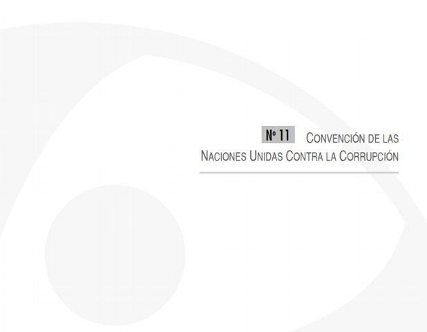Cuadernos de Transparencia 11. Convención de las Naciones Unidas Contra la Corrupción