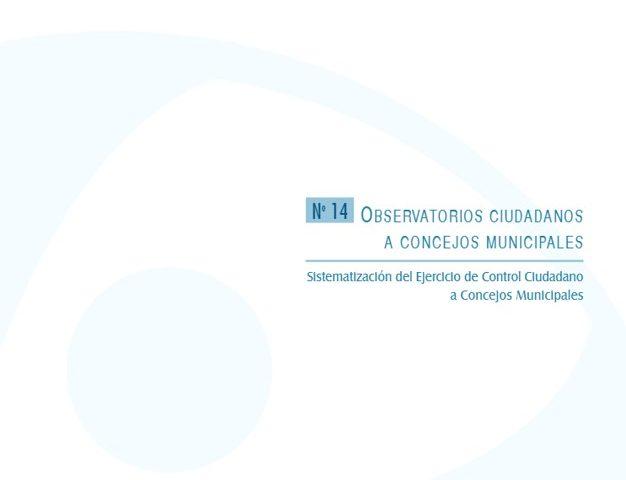 Cuadernos de Transparencia 14. Observatorios Ciudadanos a Concejos Municipales