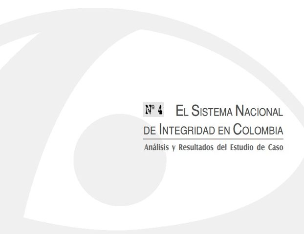 Cuadernos de Transparencia 4.  El Sistema Nacional de Integridad en Colombia