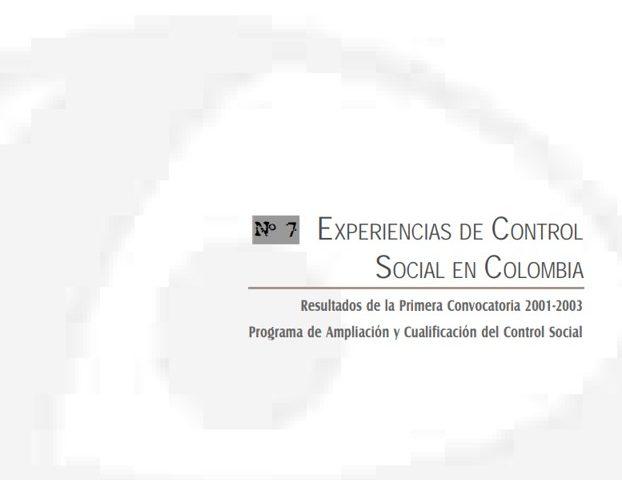 Cuadernos de Transparencia 7. Experiencias de control social en Colombia.