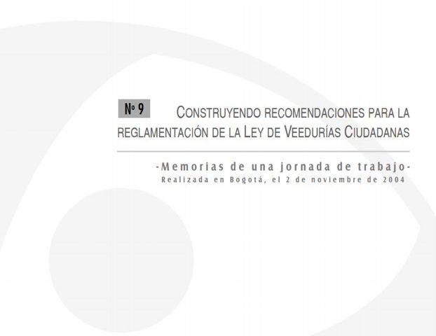 Cuadernos de Transparencia 9. Construyendo recomendaciones para la reglamentación de la ley de veedurías ciudadanas