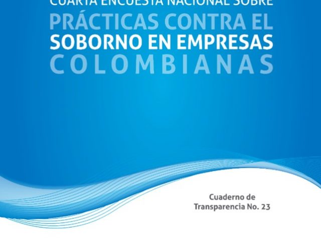 Cuarta Encuesta Nacional sobre Prácticas contra el Soborno en Empresas Colombianas