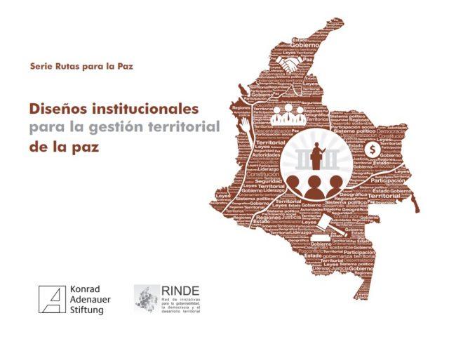 Diseños institucionales para la gestión territorial de la paz