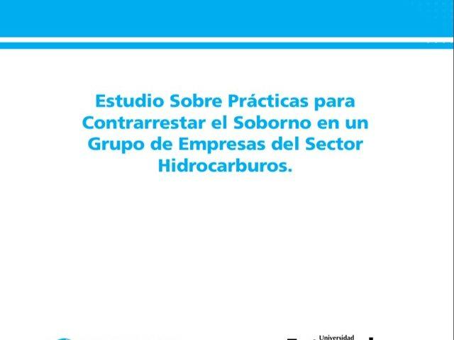 Estudio sobre Prácticas para Contrarrestar el Soborno en un Grupo de Empresas del Sector Hidrocarburos