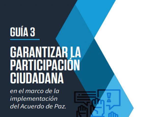 Guía para garantizar la participación ciudadana en el marco de la implementación de los Acuerdos de Paz