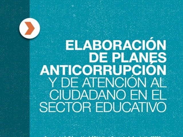 Guía para la Elaboración de Planes Anticorrupción y de Atención al Ciudadano en el Sector Educativo