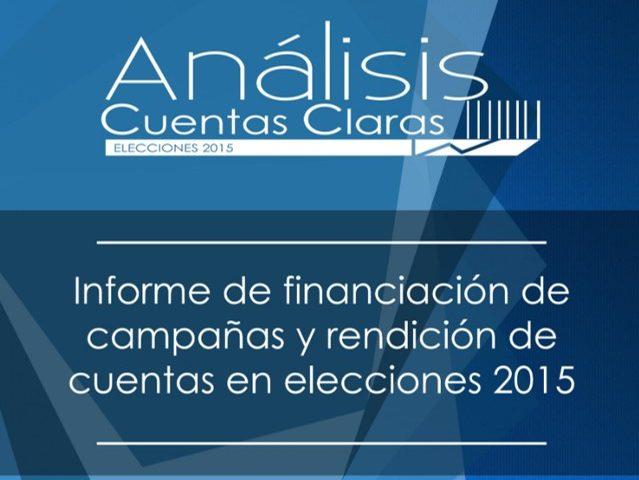 Informe de financiación de campañas y rendición de cuentas en elecciones 2015