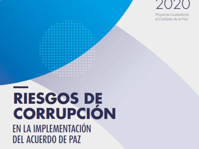 Informe Riesgos de Corrupción en la Implementación del Acuerdo de Paz