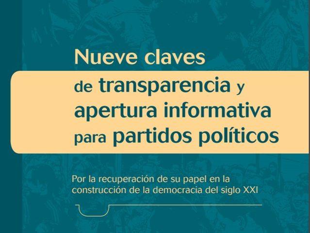 Nueve claves de transparencia y apertura informativa para partidos políticos