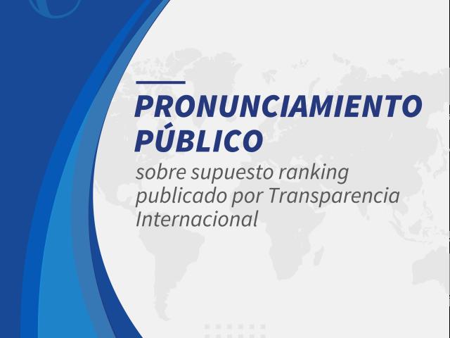 Pronunciamiento público sobre supuesto ranking publicado por Transparencia Internacional