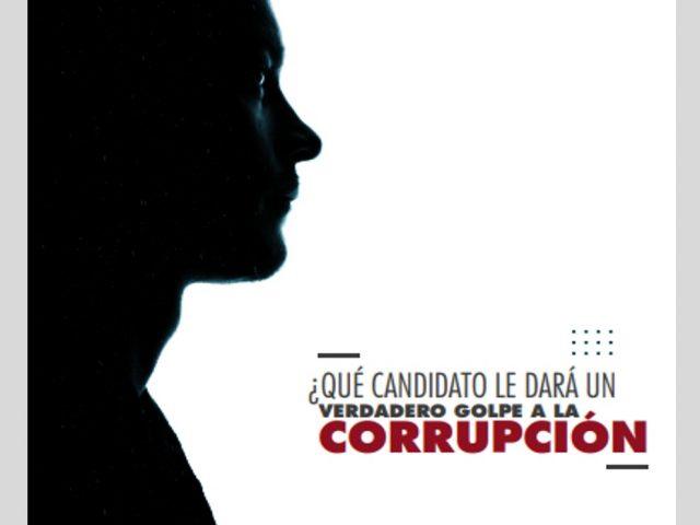 ¿Qué candidato le dará un verdadero golpe a la corrupción?