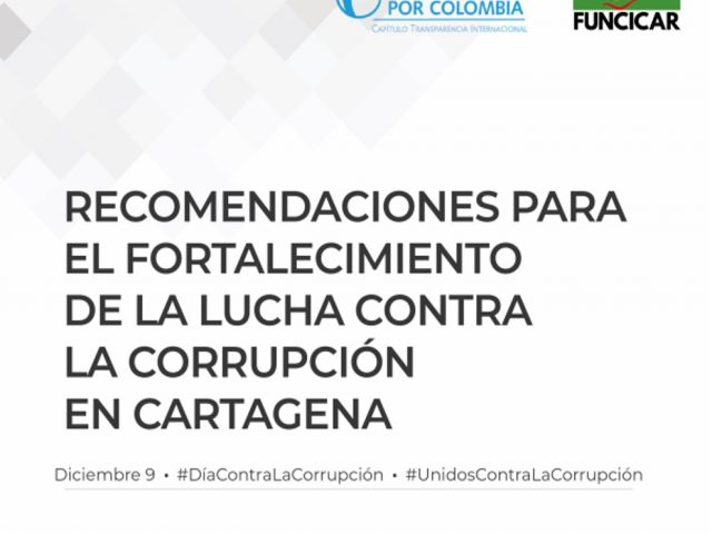 Recomendaciones para el fortalecimiento de la lucha contra la corrupción en Cartagena