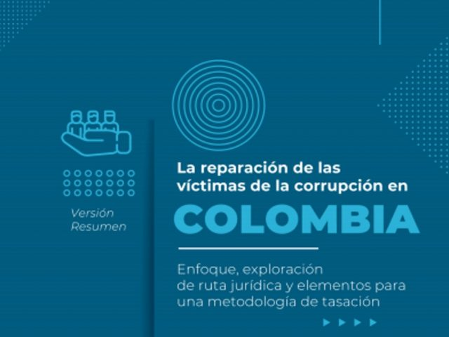 Resumen Informe La reparación de las víctimas de la corrupción en Colombia