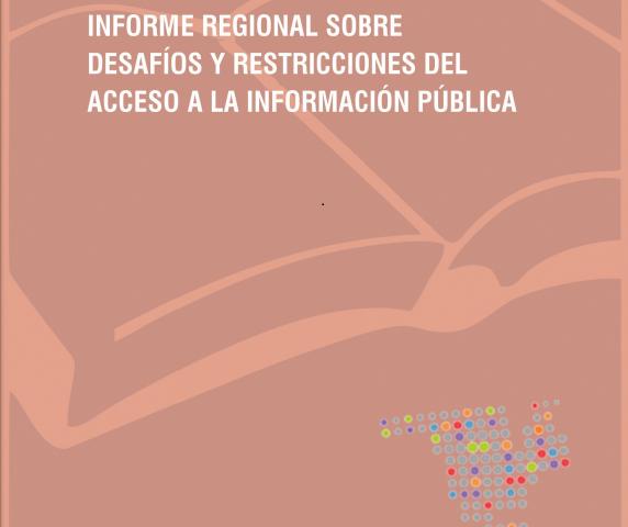 SABER MÁS: Informe Regional sobre desafíosy restricciones del acceso a la información pública.