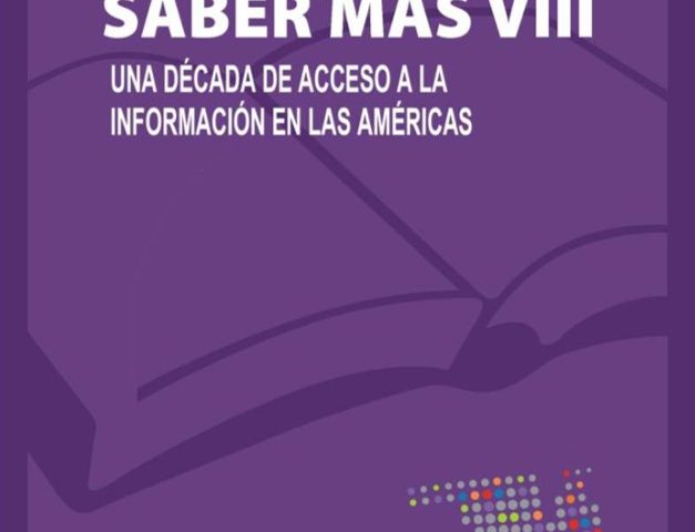 Saber Más VIII: Una Década de Acceso a la Información en las Américas