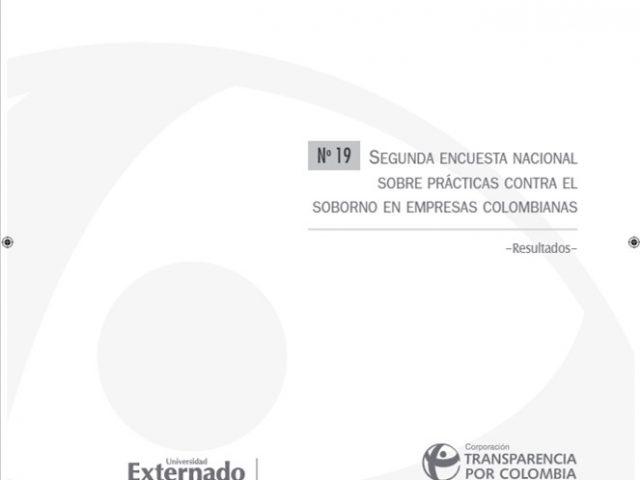 Cuadernos de Transparencia 19. Segunda Encuesta Nacional sobre Prácticas contra el Soborno en Empresas Colombianas