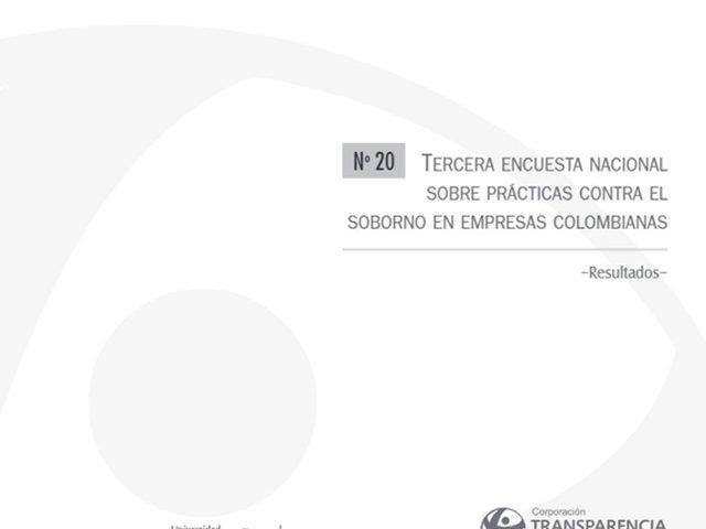 Cuadernos de Transparencia 20. Tercera Encuesta Nacional sobre Prácticas contra el Soborno en Empresas Colombianas