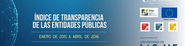 Índice de Transparencia de las Entidades Públicas Enero de 2015 a abril de 2016